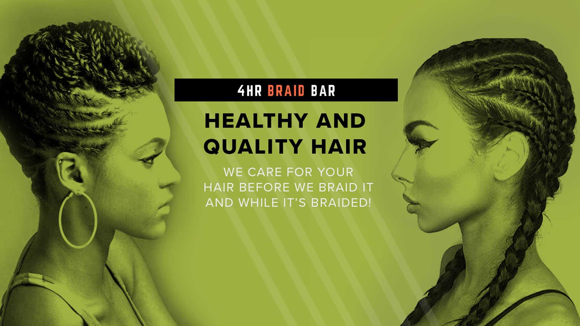 4HR Braid Bar Healthy and Quality Hair